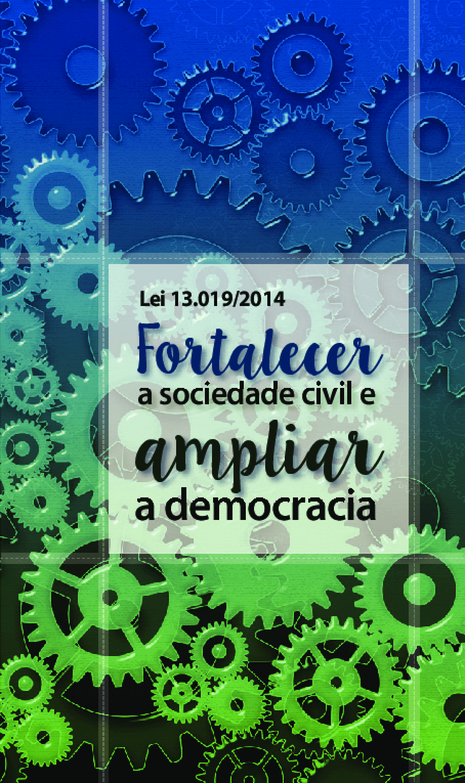 Cartilha: Lei 13.019/2014: Fortalecer a sociedade civil e ampliar a democracia