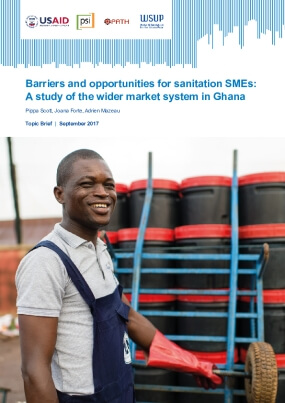 Barriers and Opportunities for Sanitation SMEs: A Study of the Wider Market System in Ghana