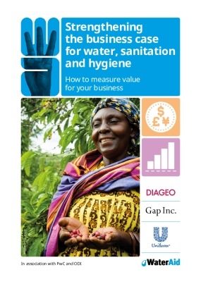 Strengthening the Business Case for Water, Sanitation and Hygiene – How to Measure Value for Your Business