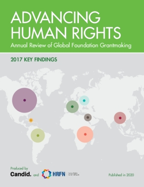 Advancing Human Rights Annual Review of Global Foundation Grantmaking: 2017 Key Findings