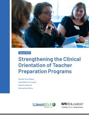 Strengthening the Clinical Orientation of Teacher Preparation Programs