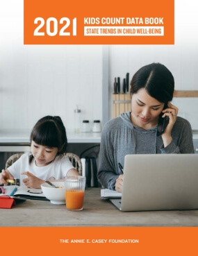 2021 KIDS COUNT Data Book: 2021 State Trends in Child Well-Being