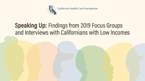Speaking Up: Findings from 2019 Focus Groups and Interviews with Californians with Low Incomes
