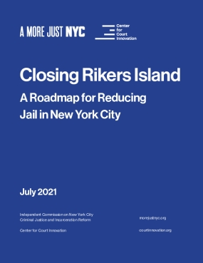 Closing Rikers Island: A Roadmap for Reducing Jail in New York City