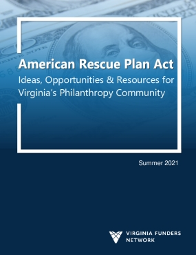 American Rescue Plan Act: Ideas, Opportunities & Resources for Virginia's Philanthropy Community